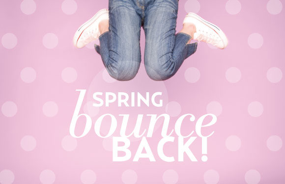 Spring Bounce Back